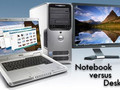 Notebook versus Desktop